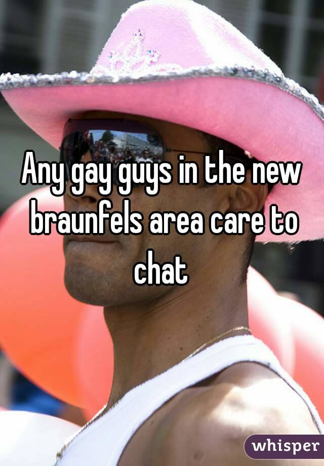Any gay guys in the new braunfels area care to chat