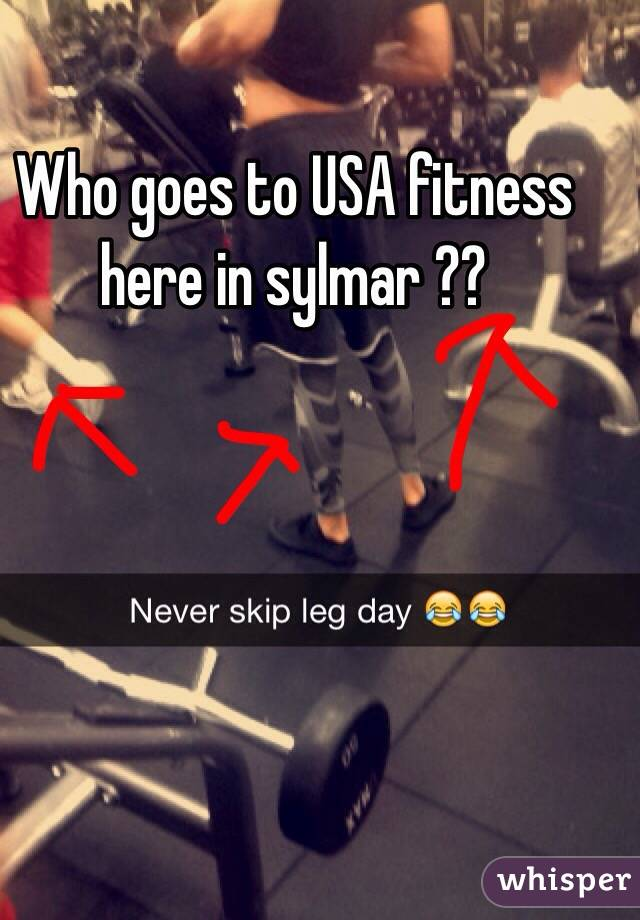 Who goes to USA fitness here in sylmar ??