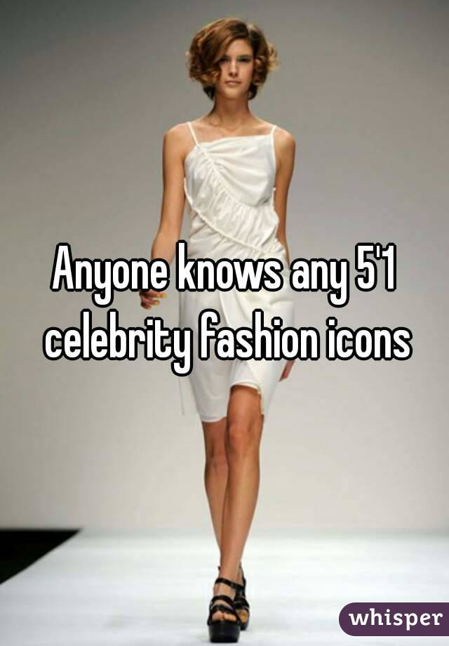 Anyone knows any 5'1 celebrity fashion icons