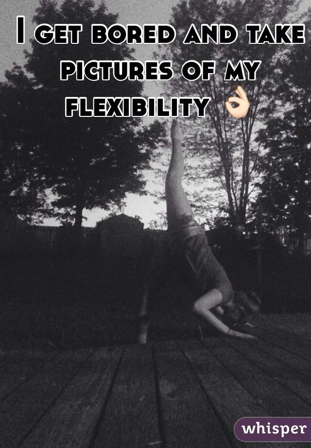 I get bored and take pictures of my flexibility 👌🏻