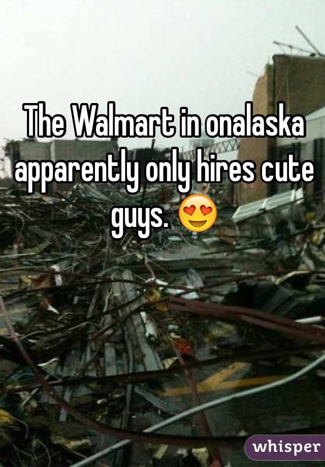 The Walmart in onalaska apparently only hires cute guys. 😍