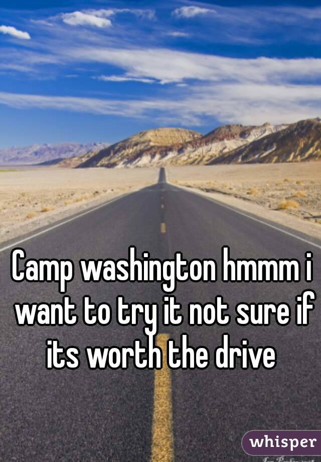 Camp washington hmmm i want to try it not sure if its worth the drive