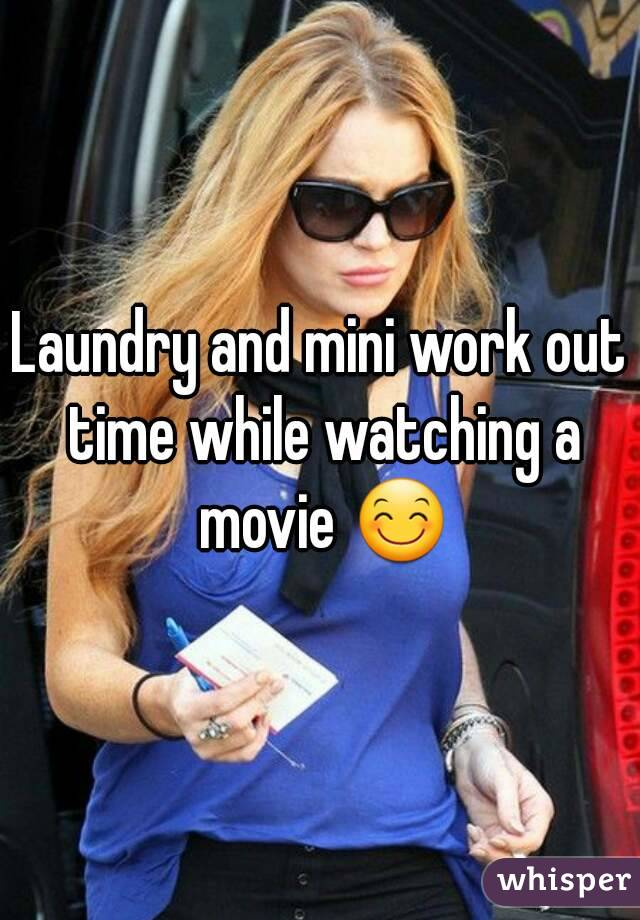 Laundry and mini work out time while watching a movie 😊