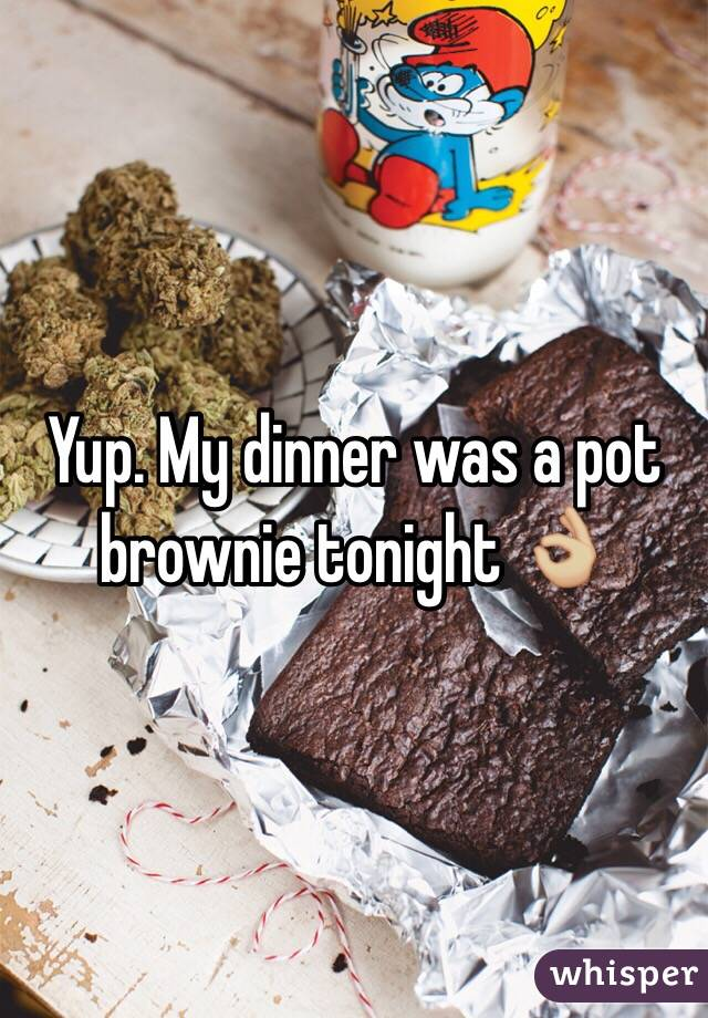 Yup. My dinner was a pot brownie tonight 👌🏼