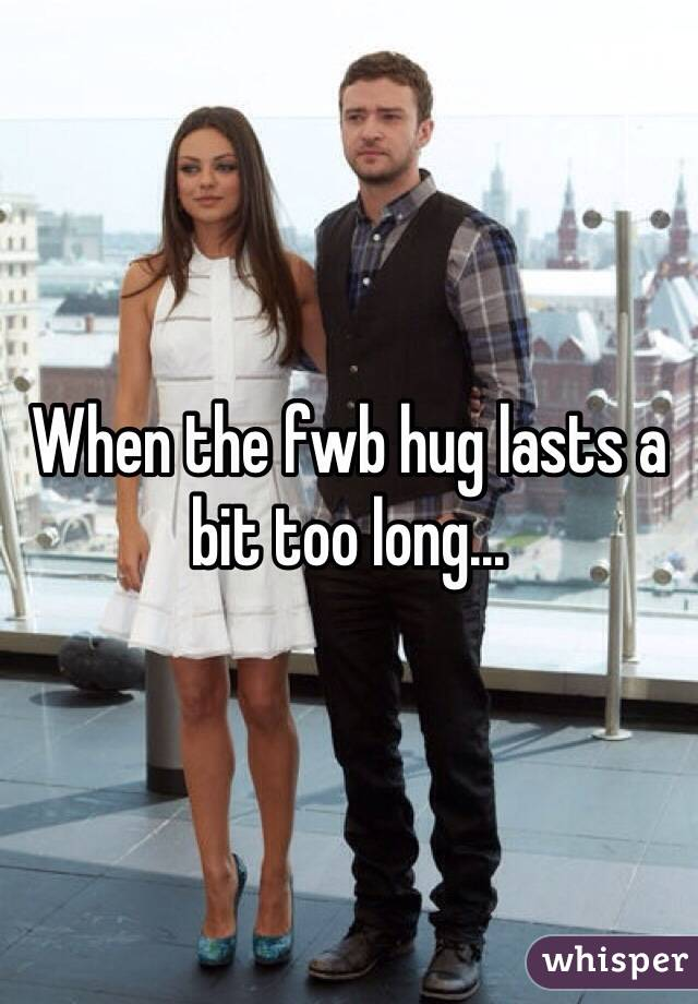 When the fwb hug lasts a bit too long...