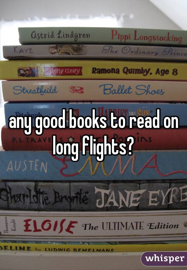 any good books to read on long flights?