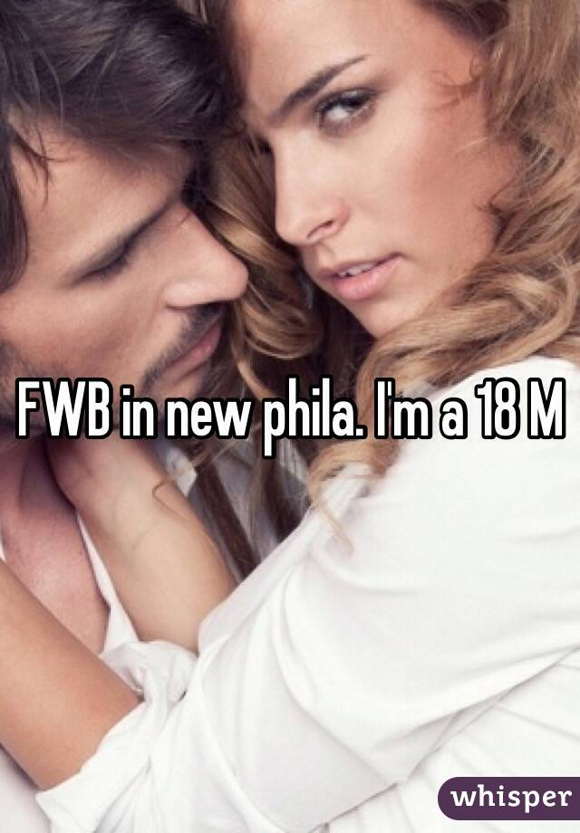FWB in new phila. I'm a 18 M