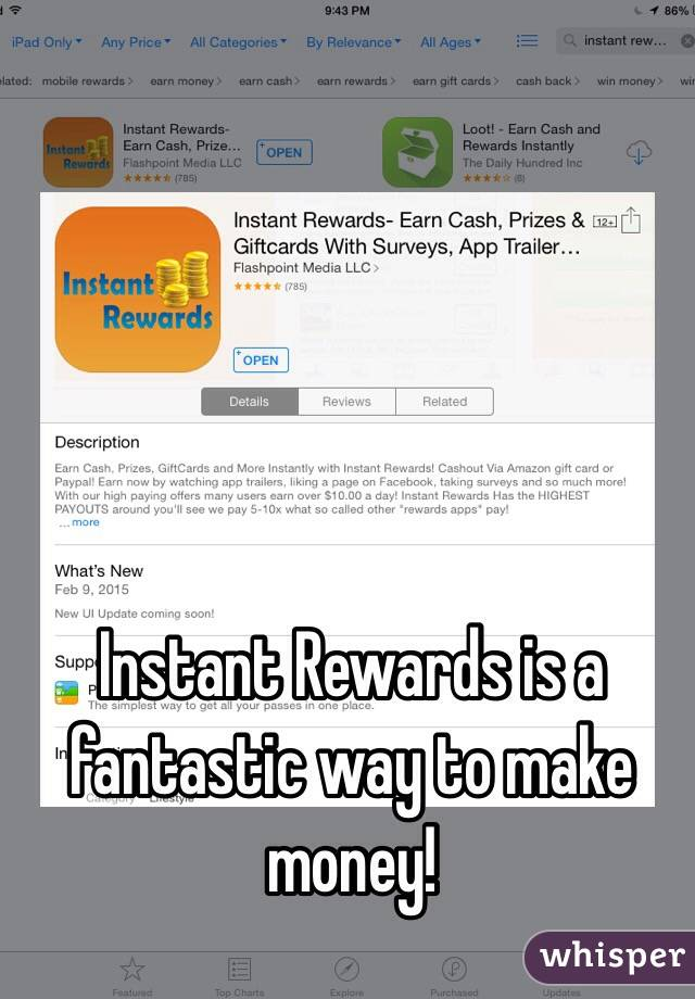 Instant Rewards is a fantastic way to make money!