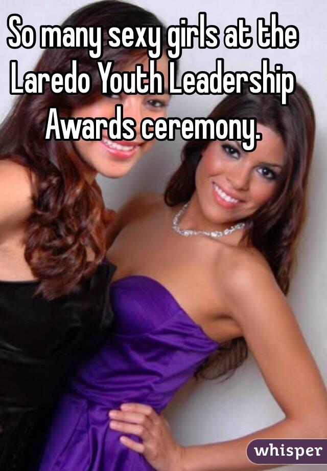 So many sexy girls at the Laredo Youth Leadership Awards ceremony.