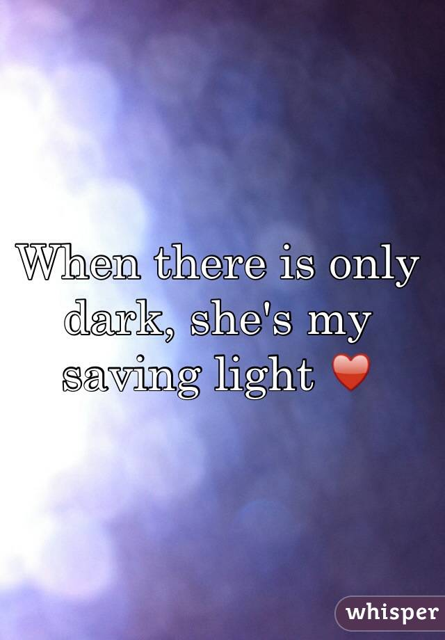 When there is only dark, she's my saving light ♥️