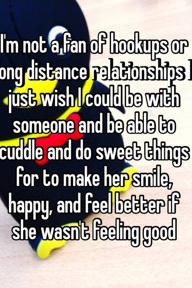Distance A Someone Long Hookup Relationship In
