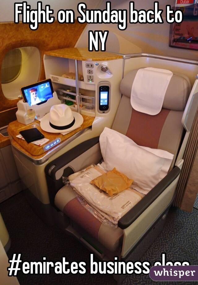 Flight on Sunday back to NY        #emirates business class