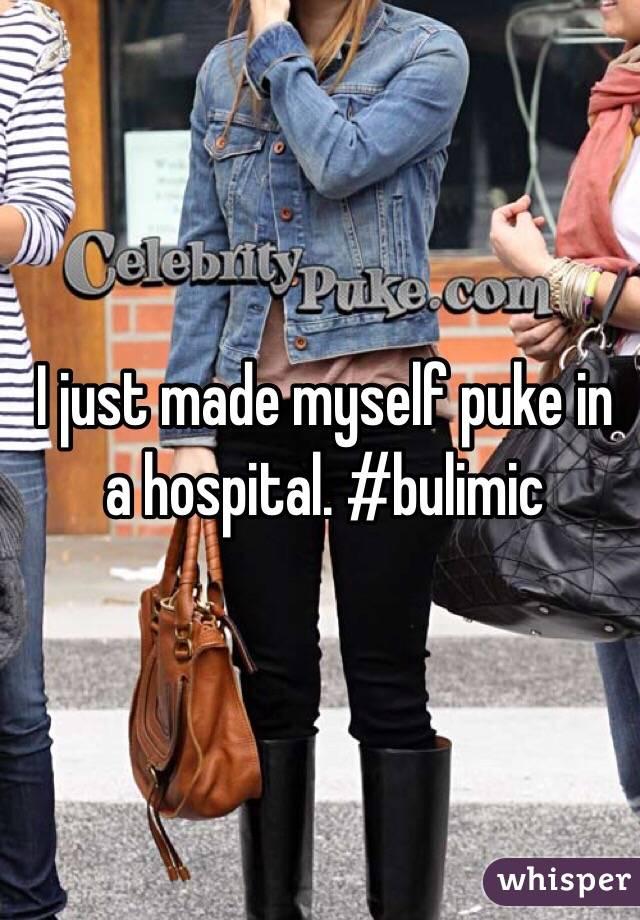 I just made myself puke in a hospital. #bulimic