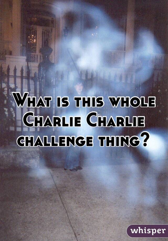 What is this whole Charlie Charlie challenge thing?