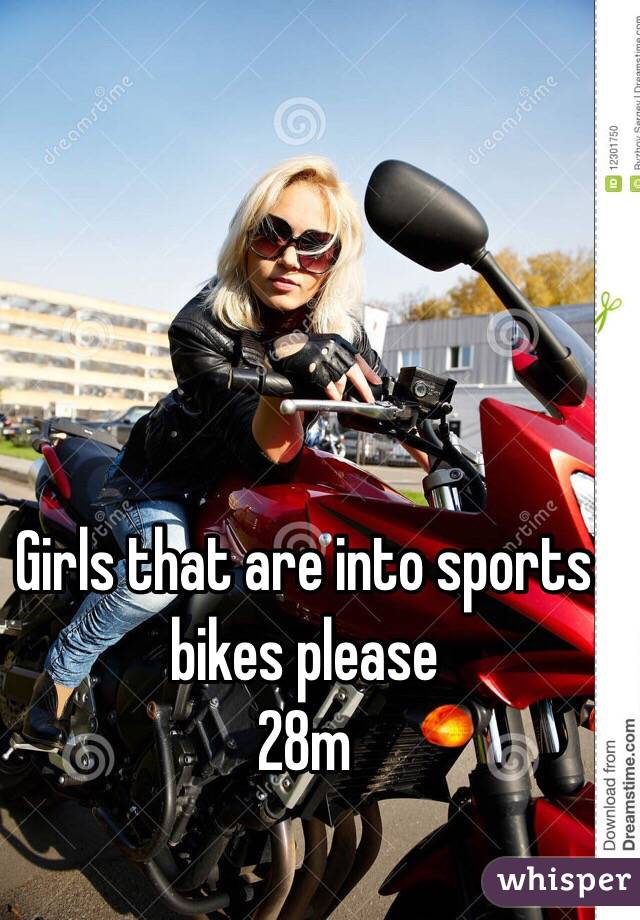 Girls that are into sports bikes please 28m