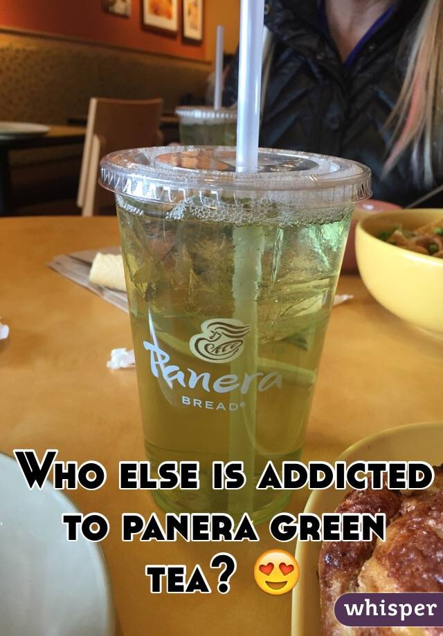 Who else is addicted to panera green tea? 😍