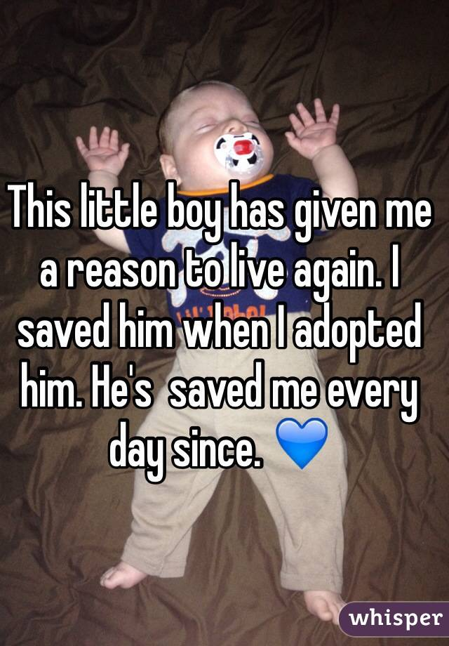This little boy has given me a reason to live again. I saved him when I adopted him. He's  saved me every day since. 💙
