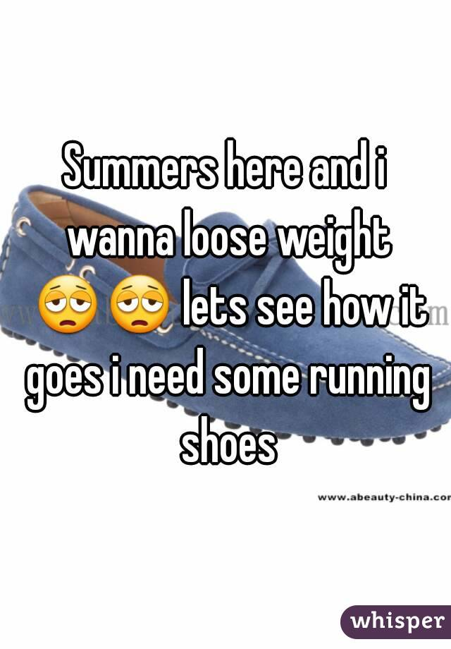Summers here and i wanna loose weight 😩😩 lets see how it goes i need some running shoes