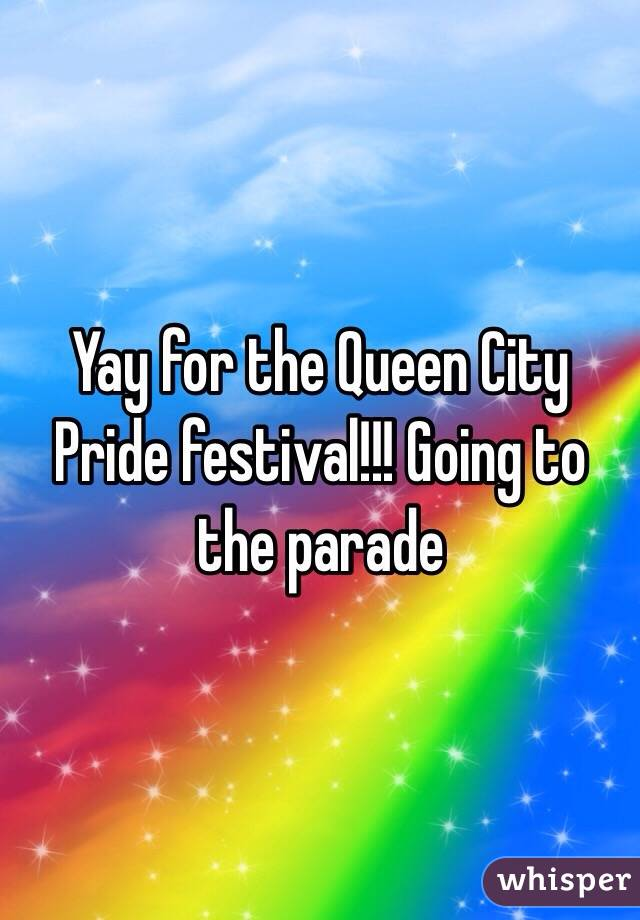 Yay for the Queen City Pride festival!!! Going to the parade