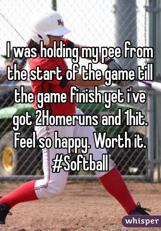 I was holding my pee from the start of the game till the game finish yet i've got 2Homeruns and 1hit. Feel so happy. Worth it. #Softball