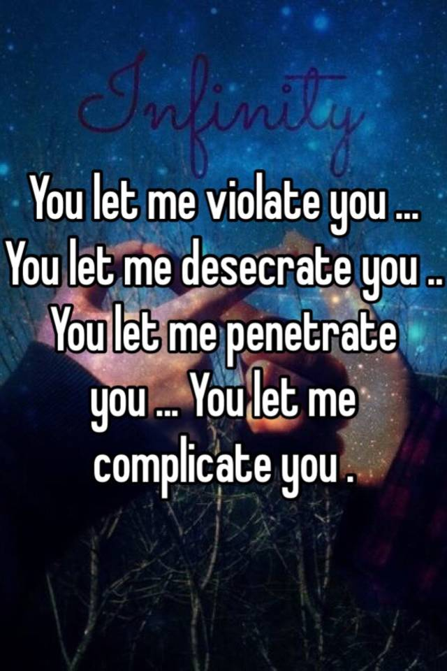 You let me penetrate