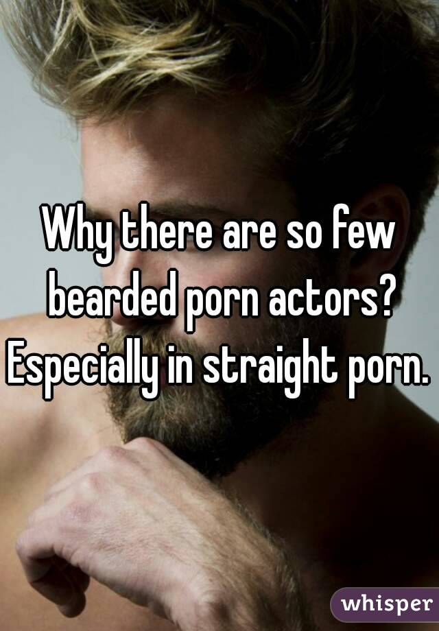 Why there are so few bearded porn actors? Especially in straight porn.