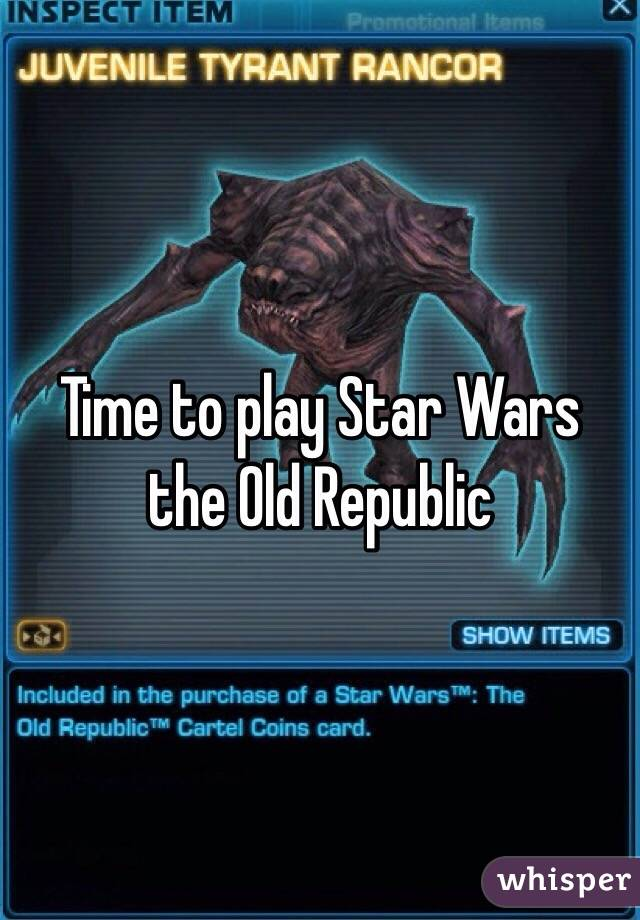 Time to play Star Wars the Old Republic