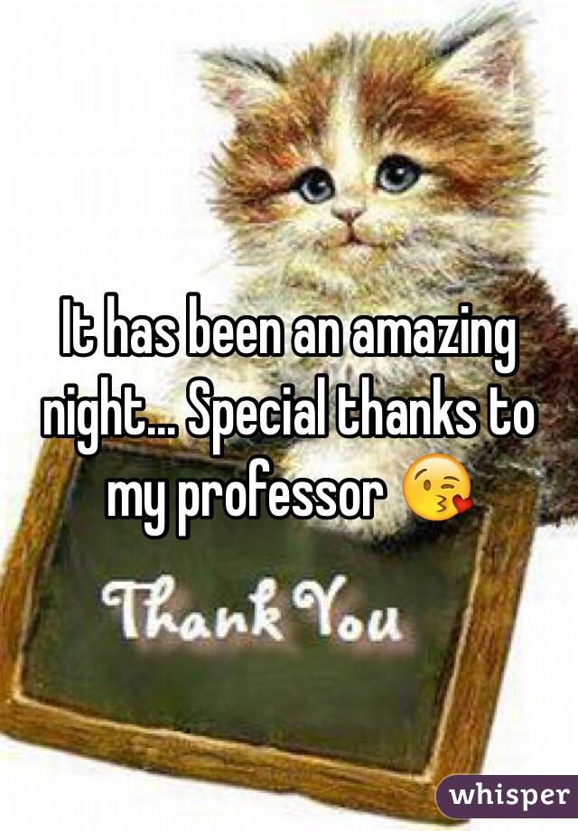 It has been an amazing night... Special thanks to my professor 😘