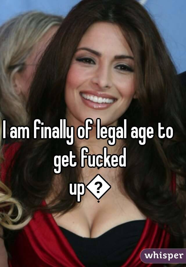 I am finally of legal age to get fucked up😄
