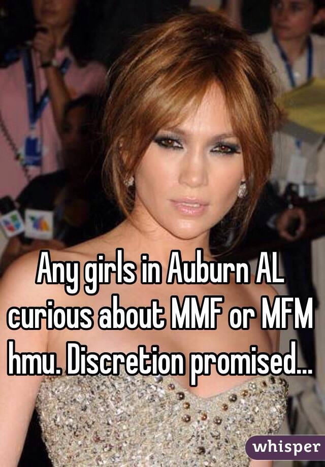 Any girls in Auburn AL curious about MMF or MFM hmu. Discretion promised...