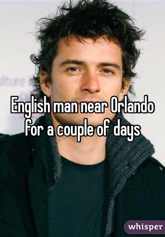 English man near Orlando for a couple of days