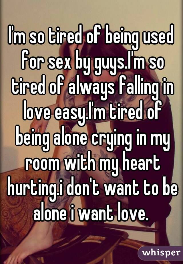 I m tired of sex