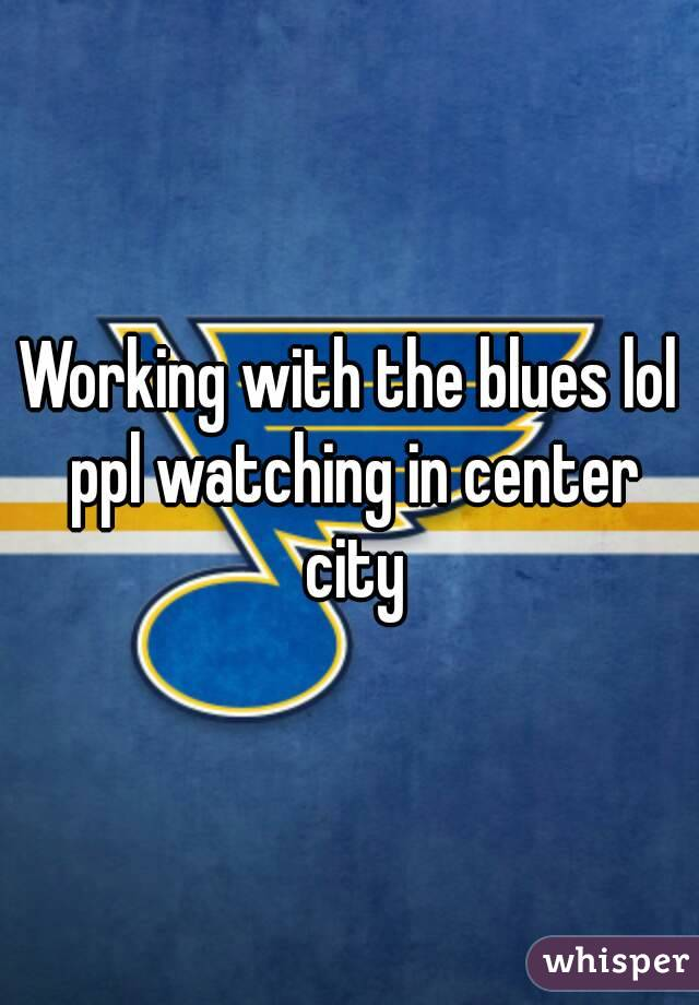 Working with the blues lol ppl watching in center city