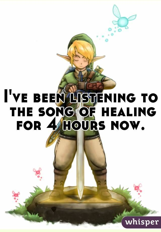 I've been listening to the song of healing for 4 hours now.