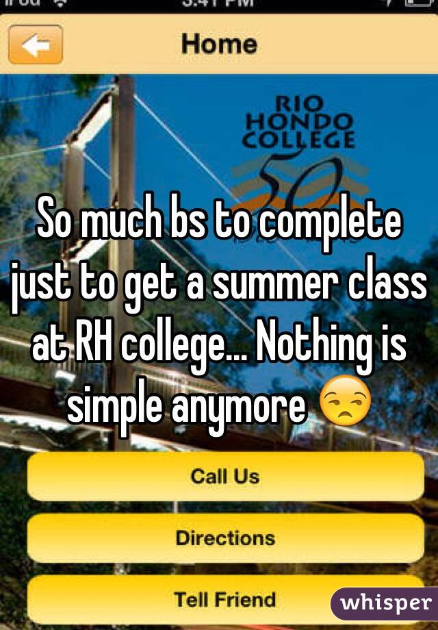 So much bs to complete just to get a summer class at RH college... Nothing is simple anymore 😒