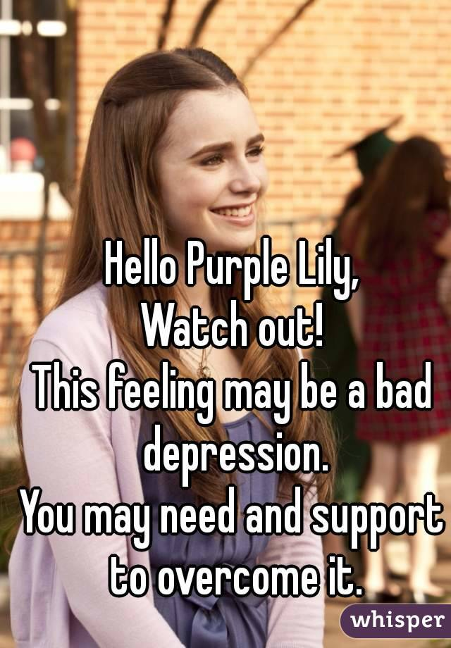 Hello Purple Lily, Watch out! This feeling may be a bad depression. You may need and support to overcome it.