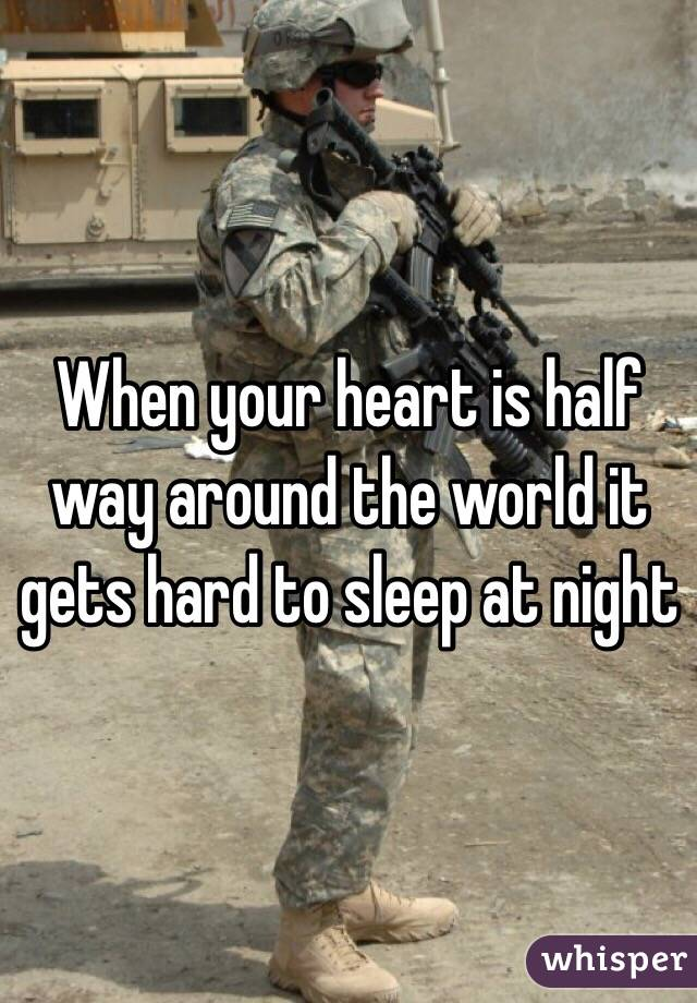When your heart is half way around the world it gets hard to sleep at night