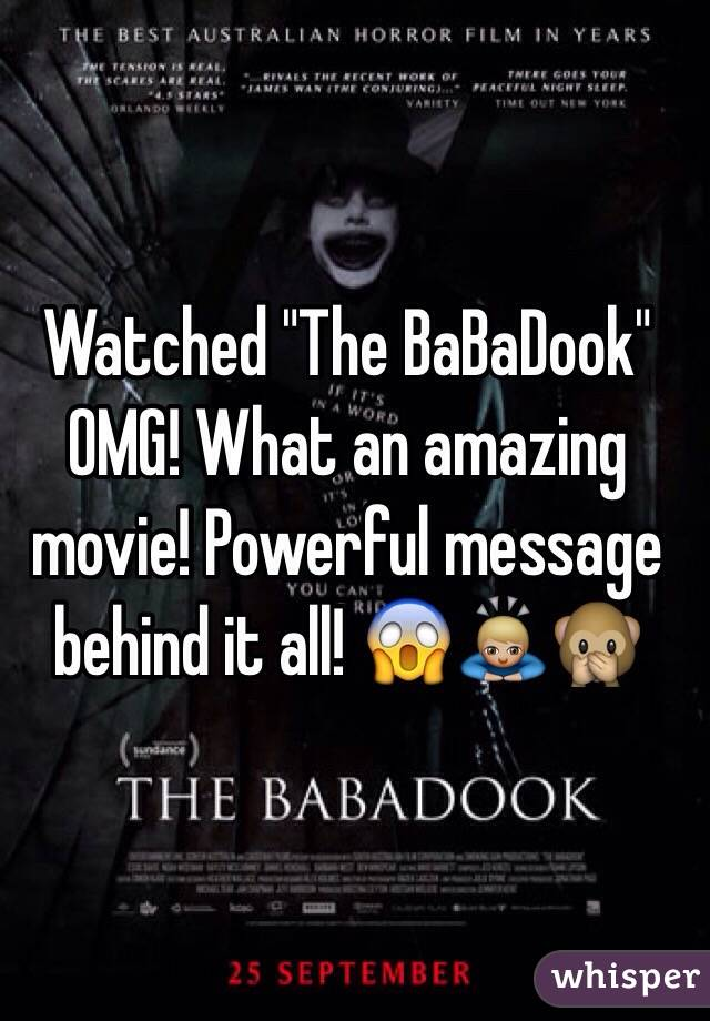 "Watched ""The BaBaDook"" OMG! What an amazing movie! Powerful message behind it all! 😱🙇🏼🙊"