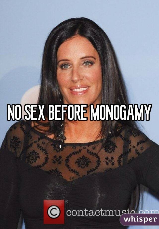 No sex without monogamy