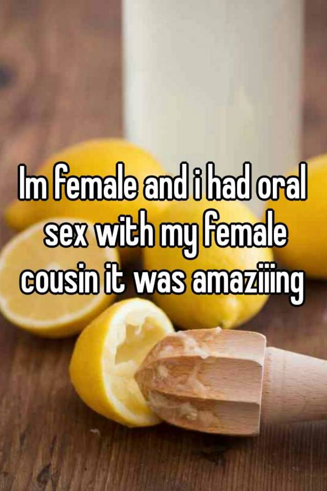 Oral sex with cousin join. And