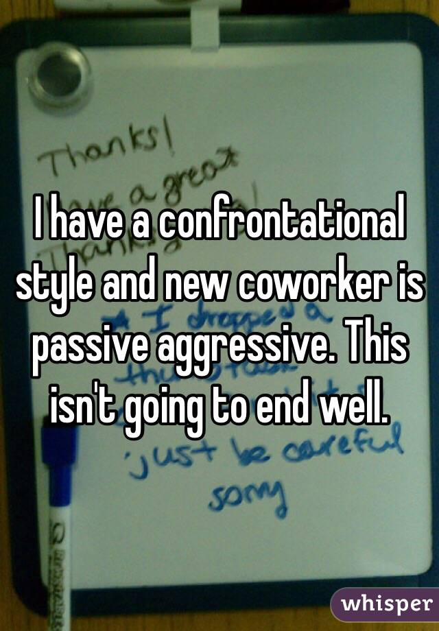 Dealing with passive aggressive coworker