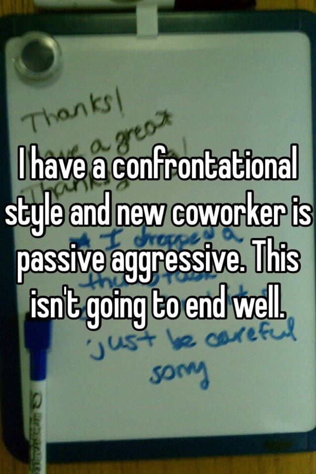 With Passive To Deal Coworkers How Aggressive