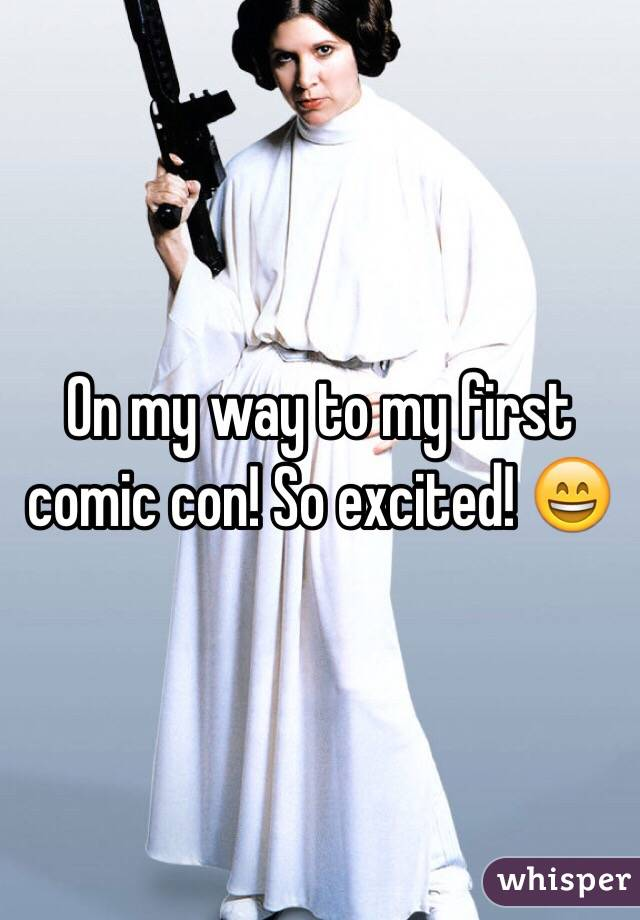 On my way to my first comic con! So excited! 😄