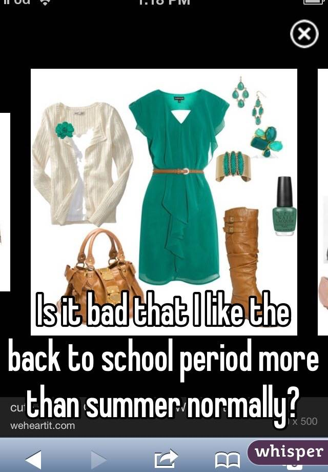 Is it bad that I like the back to school period more than summer normally?