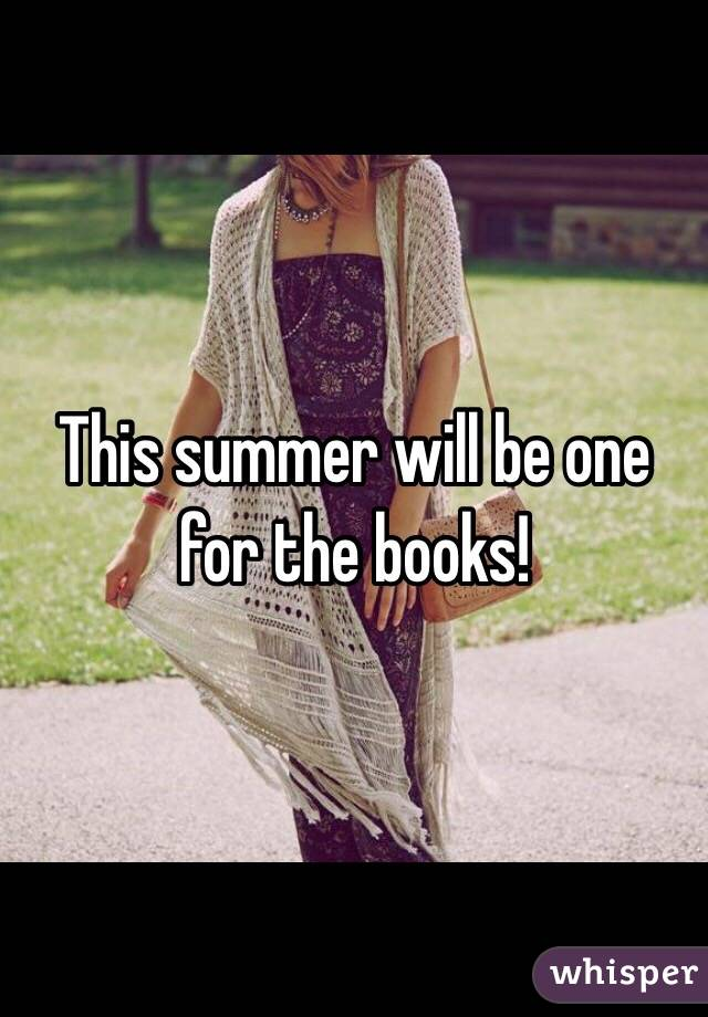 This summer will be one for the books!