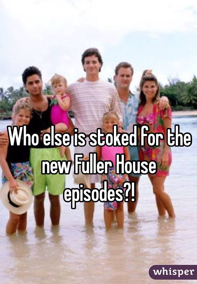 Who else is stoked for the new Fuller House episodes?!