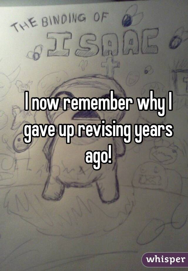 I now remember why I gave up revising years ago!
