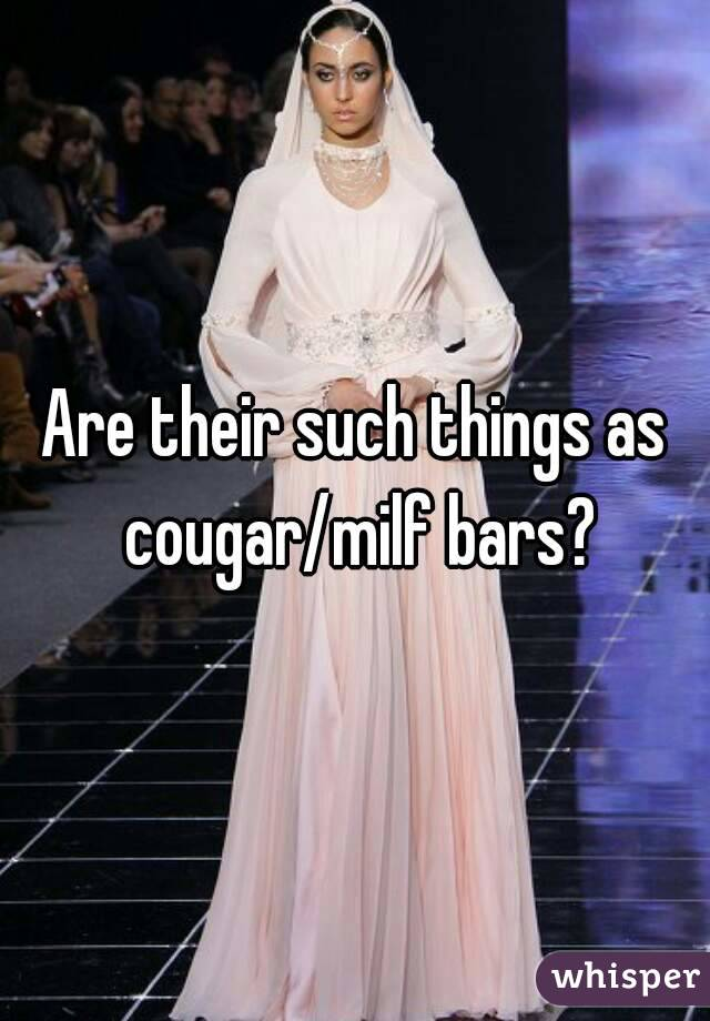 Are their such things as cougar/milf bars?