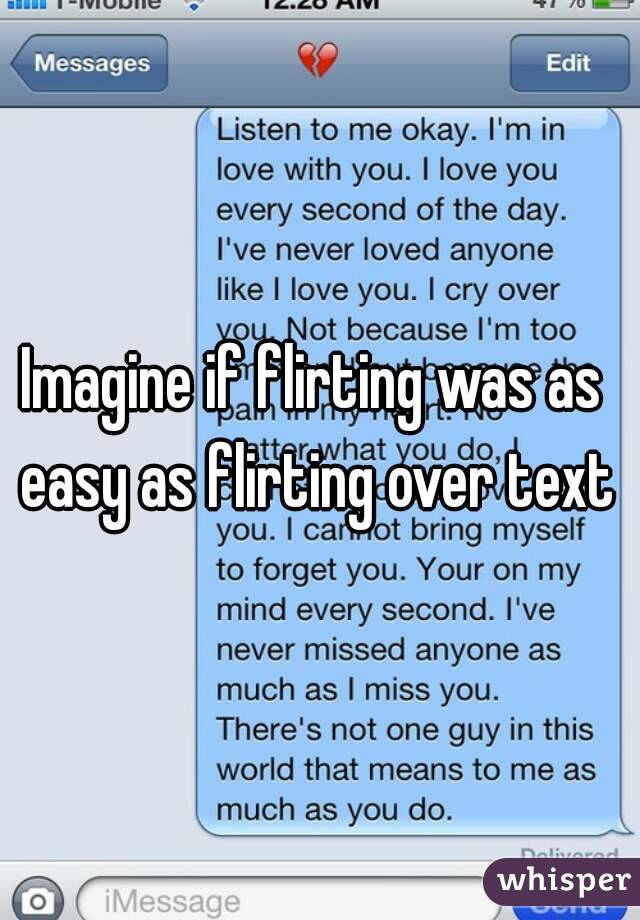Imagine if flirting was as easy as flirting over text