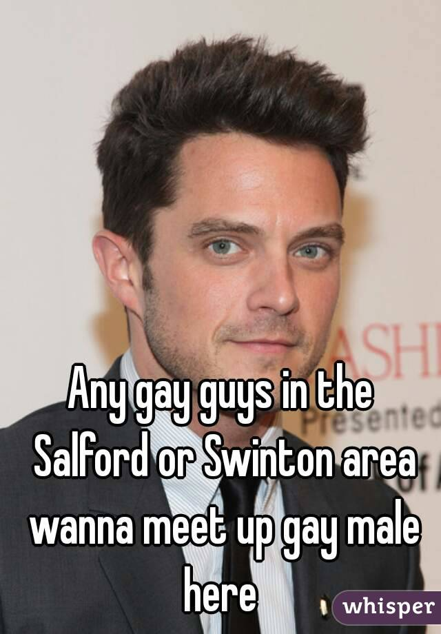 Any gay guys in the Salford or Swinton area wanna meet up gay male here